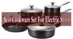 Best Cookware Set For Electric Stove