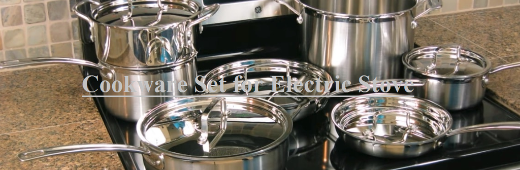Buying Guide of a Cookware Set for Electric Stove