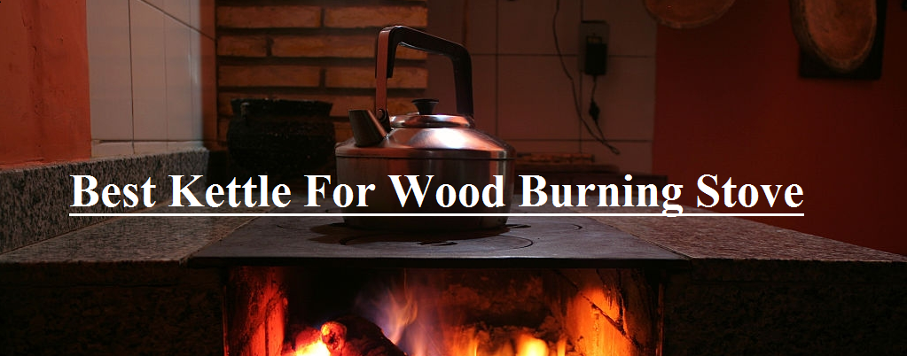 User Guide of a Kettle For Wood Burning Stove